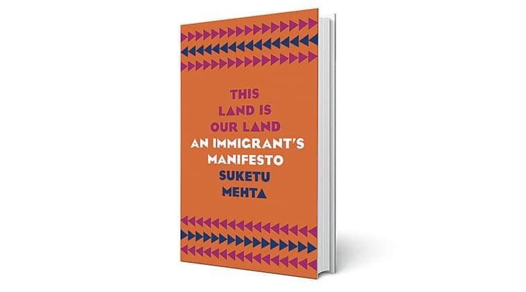 Suketu Mehta, author, new book, immigration, Indian Express, Indian Express news