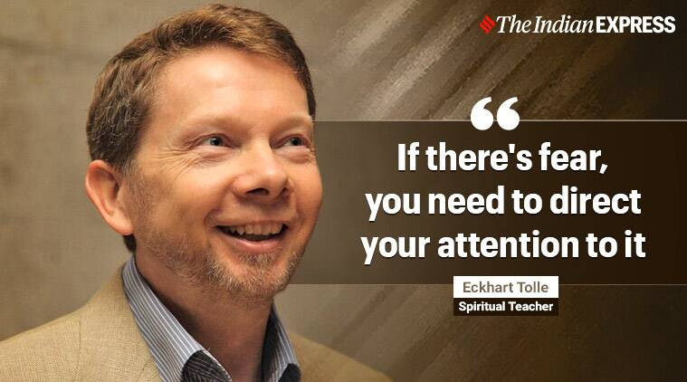 Eckhart Tolle, Life positive, Indian Express News