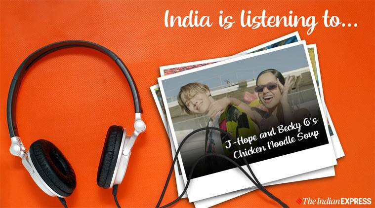India is listening to J-Hope and Becky G's Chicken Noodle Soup