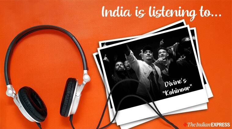 "India is listening to Divine's ""Kohinoor"""