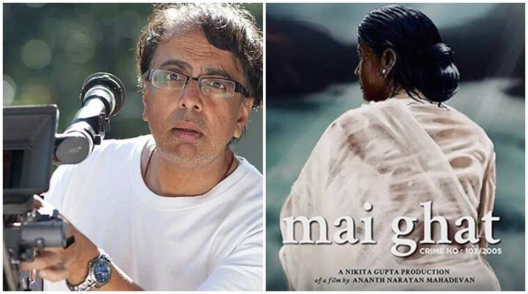 Ananth Mahadevan on making Mai Ghat: I was very clear how to approach this movie