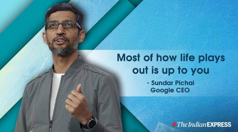 Most of how life plays out is up to you: Sundar Pichai
