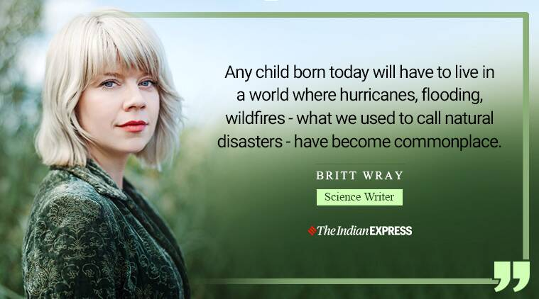 Climate change, mental impact, Britt Wray, Life Positive, Indian Express news