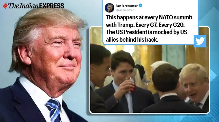 nato summit, nato 70 years anniversary, donald trump, justin Trudeau, macron, NATO leaders mock trump video, NATO leaders laugh at trump video, viral videos, indian express, world news,
