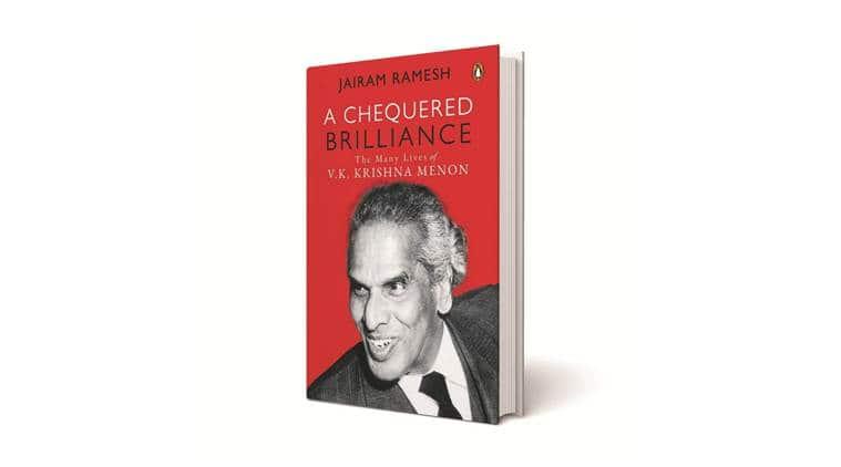 Jairam Ramesh book, book on V.K. Krishna Menon, Jairam Ramesh on V K Menon, A Chequered Brilliance: The Many Lives of V.K. Krishna Menon, Jawaharlal Nehru, indian express news