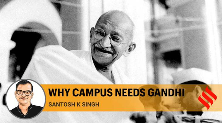 Why campus needs Gandhi: His philosophy has no place for enemies