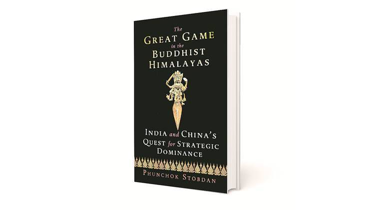 Book on Himalayas, Phunchok Stobdan, book on Buddhist legacy, The Great Game in the Buddhist Himalayas- India and China's Quest for Strategic Dominance, indian express news
