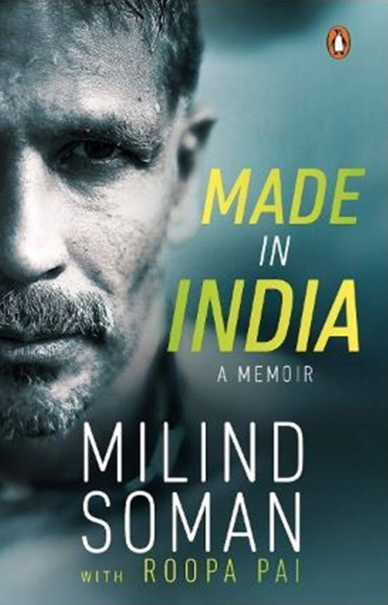 Millind Soman, Millind Soman actor, Millind Soman made in india, Millind Soman penguin random house, Millind Soman book, Millind Soman memoir made in india, indian express news, lifestyle