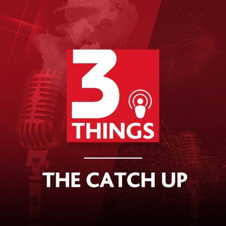 The Catch Up: 7 August