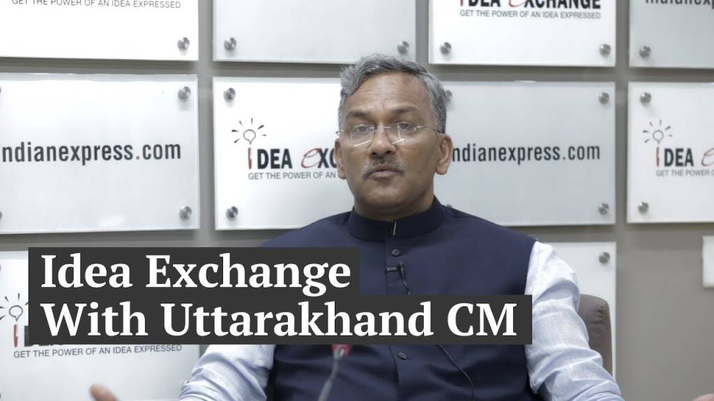 idea Exchange  with Trivendra Singh Rawat, Chief Minister of Uttarakhand