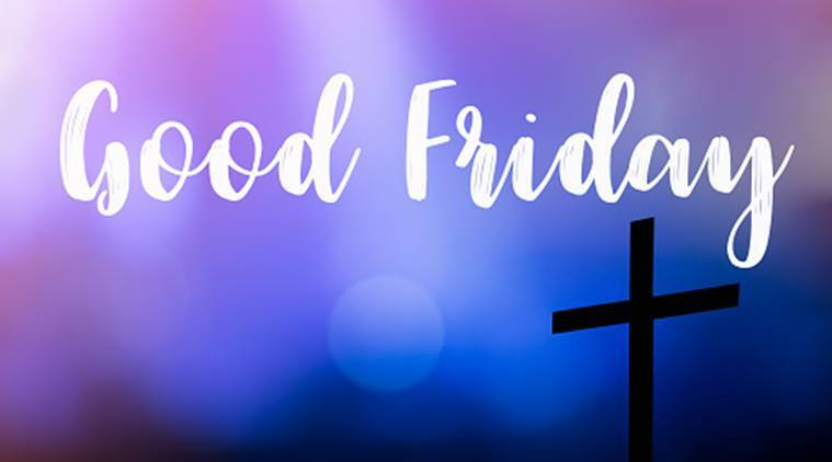 Good Friday 2020 Date: History, significance, meaning and traditions of Good Friday