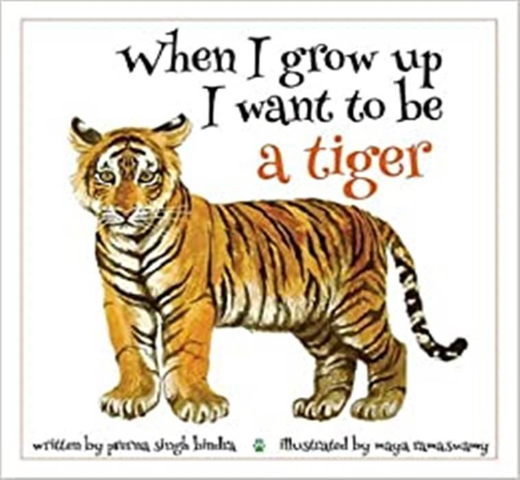 When I Grow Up I Want to be a Tiger, indian express news