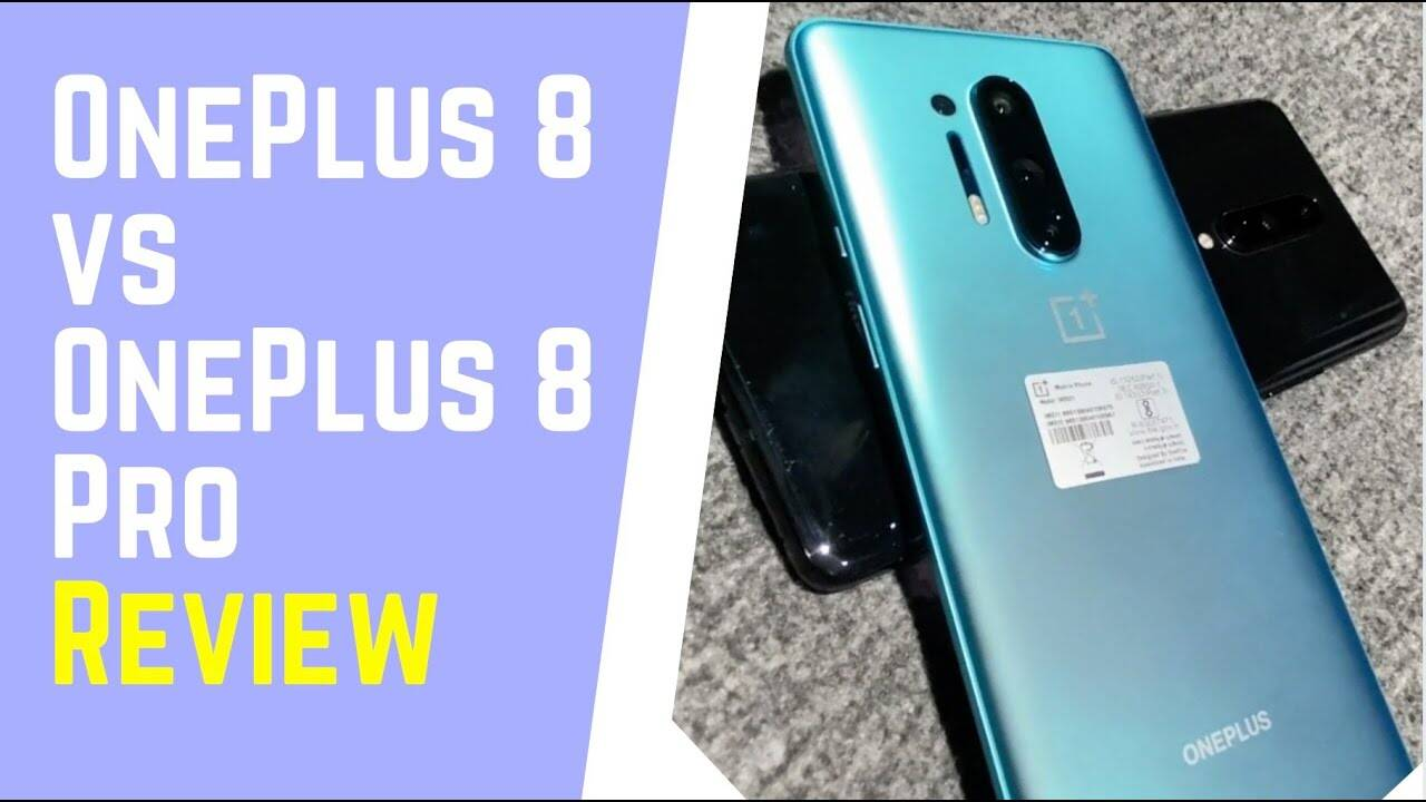 OnePlus 8 vs OnePlus 8 Pro: Detailed Review