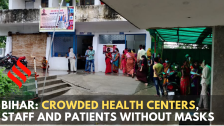 Bihar's Bhagalpur health centres – Crowded rooms, staff and patients without masks