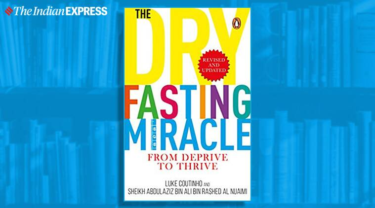Dry Fasting Miracle, book on Dry Fasting Miracle, book on Dry Fasting Miracle, new book on Dry Fasting Miracle, indian express, indian express news