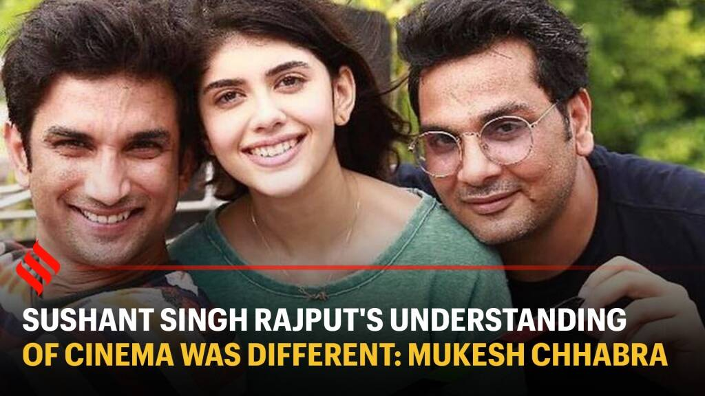 Sushant Singh Rajput's understanding of cinema was different: Dil Bechara director Mukesh Chhabra