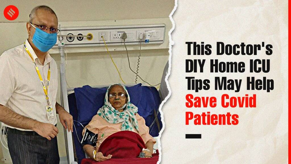 This Doctor's DIY Home ICU Tips May Help Save Covid Patients