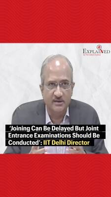 'Joining Can Be Delayed But Joint Entrance Examinations Should Be Conducted': IIT Delhi Director