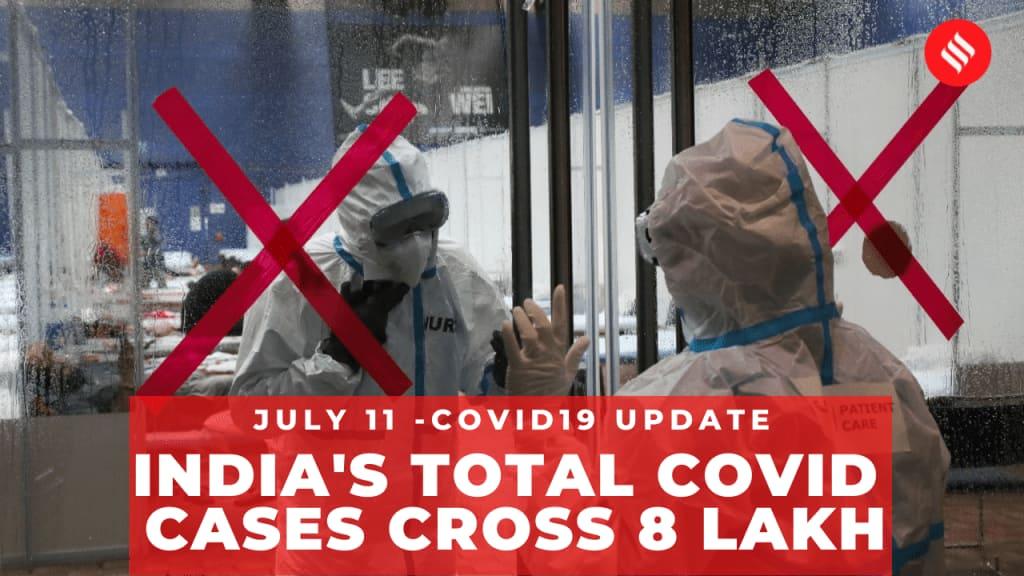 Coronavirus on July 11, India's total Covid-19 cases cross 8 lakh