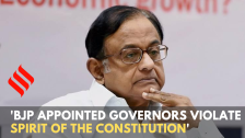 'BJP appointed governors violated spirit of the Constitution' – P Chidambaram