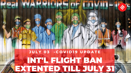 Coronavirus on July 3, International flight ban extended till July 31, 2020