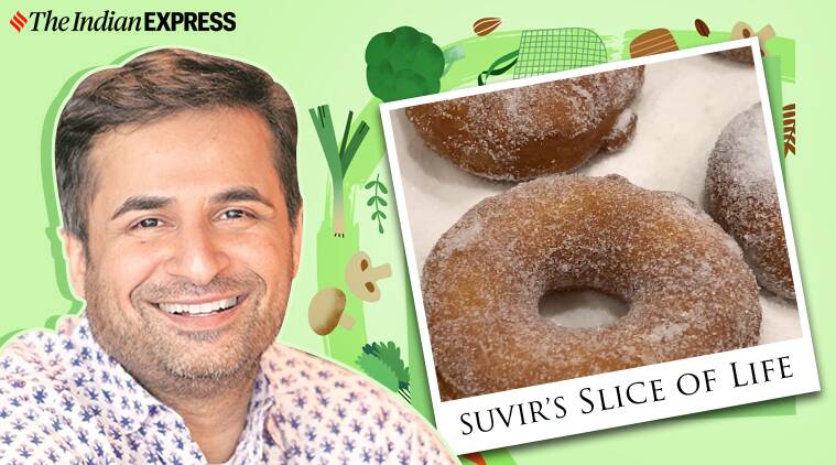 Suvir's Slice of Life: These sugar-tossed doughnuts will remind you of childhood