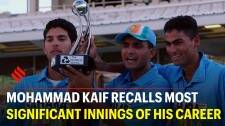 Mohammad Kaif recalls most significant innings of his career