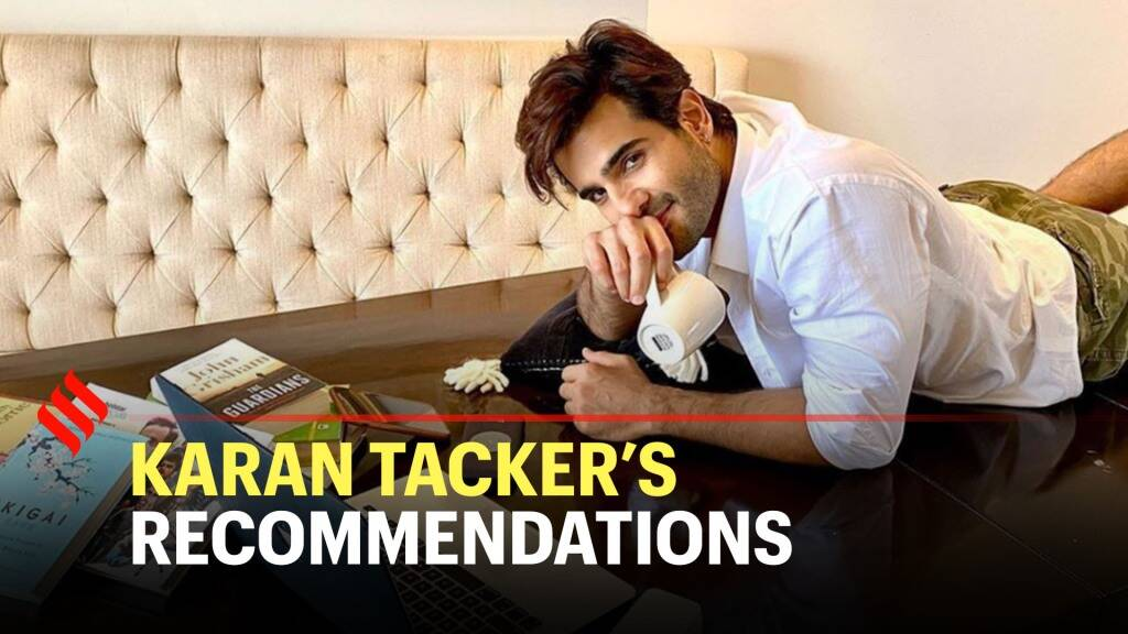 Special Ops actor Karan Tacker recommends his favourite shows, books and films