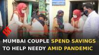 Mumbai couple spend savings to help thousands in Covid-19 crisis