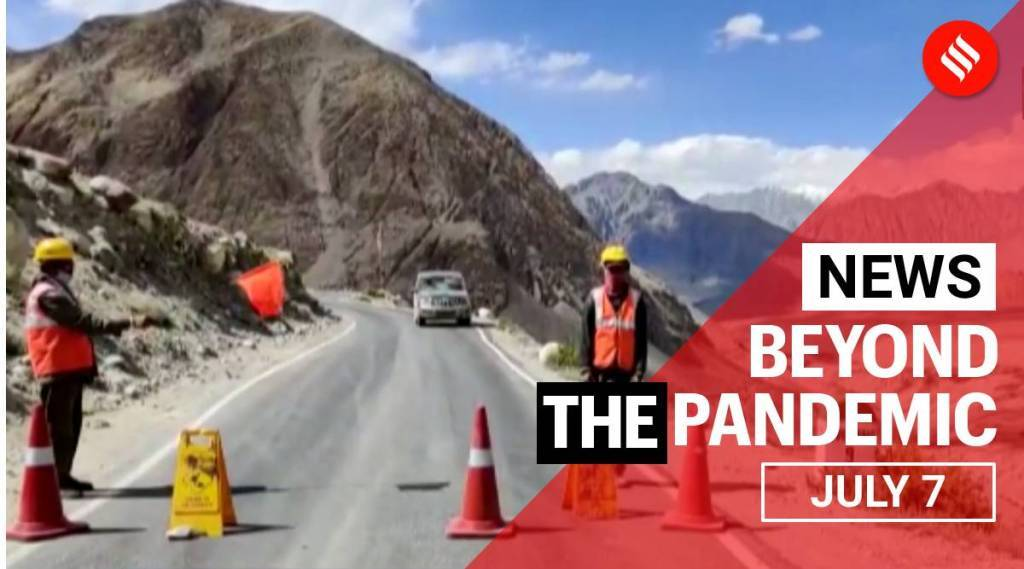 Top News July 7: Work begins for highest road in Ladakh, SOP for film production and more