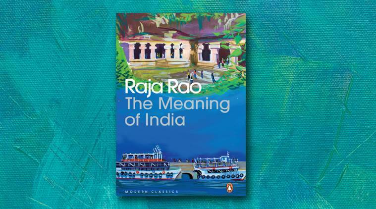 The Meaning of India, book, Sahitya Akademi Award-winning writer Raja Rao, books, indian express, indian express news