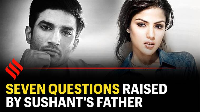 Sushant Singh Rajput case: Rhea Chakraborty booked, seven questions raised by actor's father