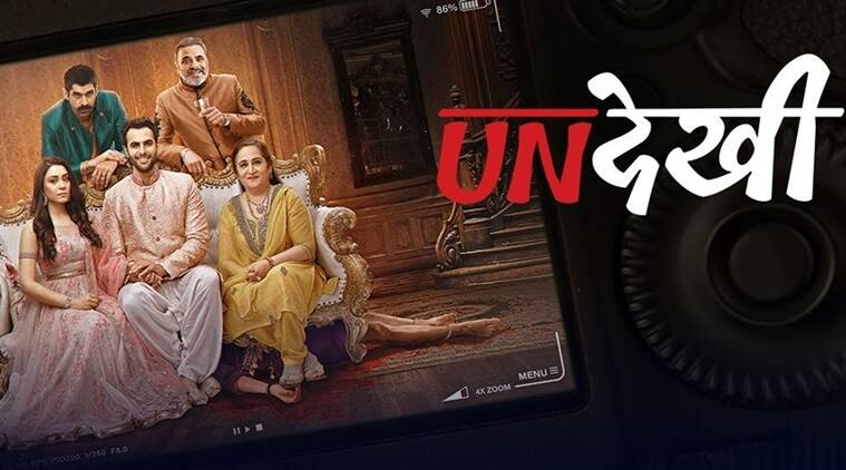 Undekhi review: A web series that ticks all the boxes of a good ...
