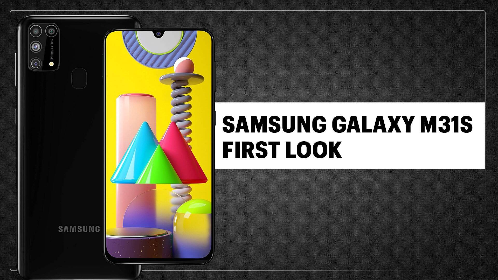 Samsung Galaxy M31s First Look: Features, specifications and price in India