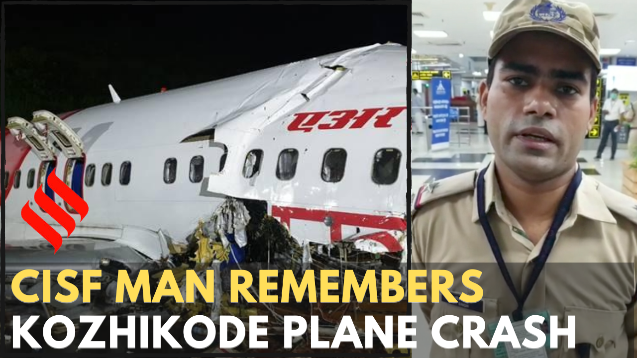 Kozhikode plane crash: CISF man remembers tragic Friday