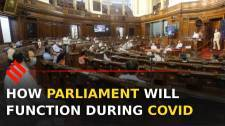 How Parliament's Monsoon Session will function during Covid