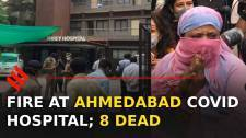 Massive Fire at Ahmedabad Covid hospital, several casualties reported