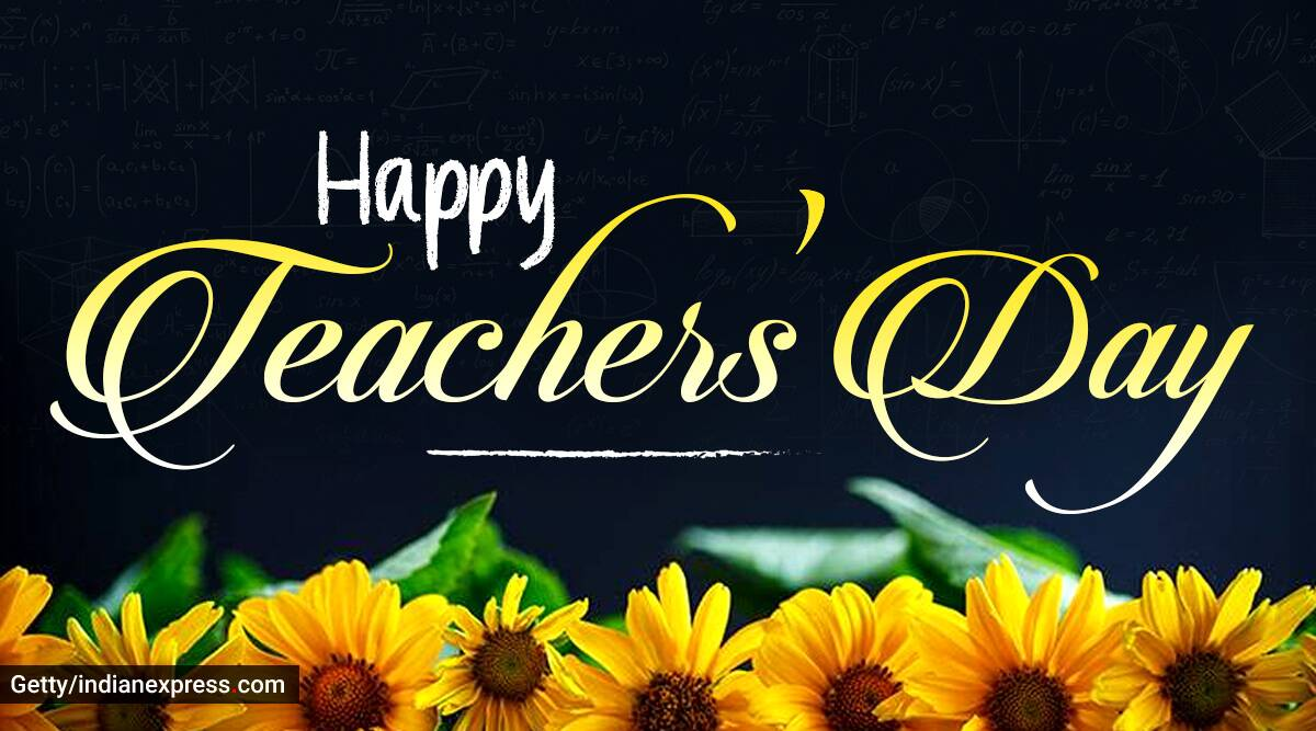 Happy Teachers' Day 2020: Wishes, images, quotes, status, messages, photos,  cards, and greetings | Lifestyle News,The Indian Express