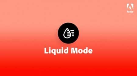 Adobe, Adobe Liquid Mode, What is Adobe Liquid Mode, How to Use Adobe Liquid Mode, Adobe Liquid Mode iOS, Adobe Liquid Mode Android, Adobe Liquid Mode feature, Adobe Liquid Mode launched
