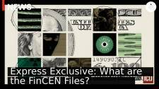 Express Exclusive: What are the FinCEN Files?