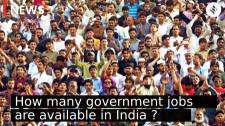 Expert Explained: How many govt jobs are available in India?