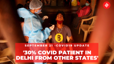 Coronavirus on Sept 21, Almost '30% Covid patient in Delhi are from other states'