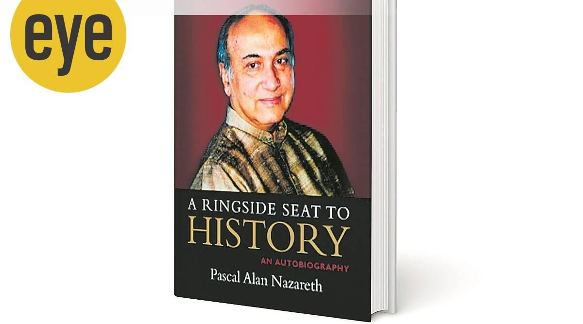 PA Nazareth's autobiography, PA Nazareth, who is PA Nazareth, indian foreign service, sunday eye, eye 2020, indianexpress, A Ringside Seat to History book,