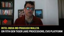 Intel India MD Prakash Mallya on 11th gen Tiger Lake processors, Evo platform