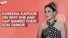 Kareena Kapoor Khan On Why She And Saif Named Their Son Taimur