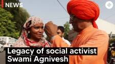 The legacy of social activist Swami Agnivesh