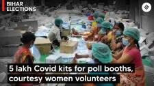 Bihar Elections 2020: 5 lakh Covid kits for poll booths, courtesy women volunteers