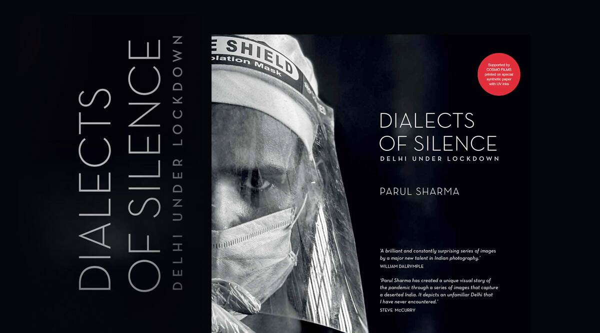 Dialects of Silence: Delhi Under Lockdown, Dialects of Silence: Delhi Under Lockdown photobook, delhi lockdown photos, Dialects of Silence: Delhi Under Lockdown, indian express, indian express news