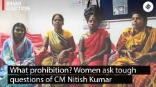 What prohibition? Women ask tough questions of CM Nitish Kumar