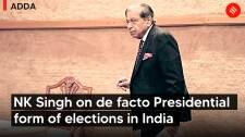 Finance commission chairman NK Singh on de facto Presidential form of elections in India